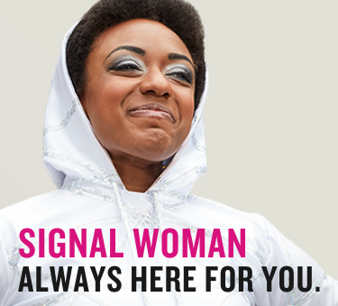 Signal Woman Always Here For Ya.