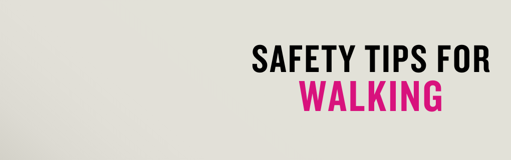 Safety Tips for Walking